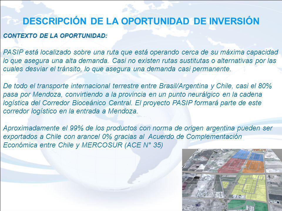 DESCRIPCIÓN DE LA OPORTUNIDAD DE INVERSIÓN CONTEXTO DE LA OPORTUNIDAD: PASIP está localizado sobre una ruta que está operando cerca de su máxima capacidad lo que asegura una alta demanda.