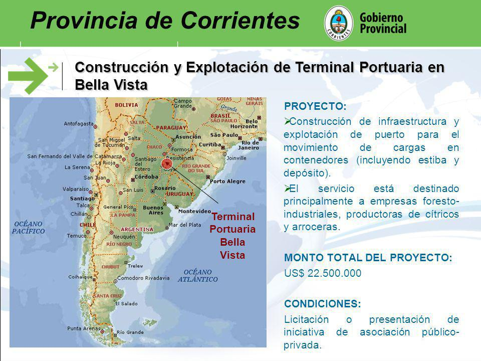 Construcción y Explotación de Terminal Portuaria en Bella Vista PROYECTO: Construcción de infraestructura y explotación de puerto para el movimiento de cargas en contenedores (incluyendo estiba y depósito).