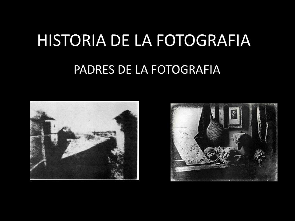 HISTORIA DE LA FOTOGRAFIA PADRES DE LA FOTOGRAFIA