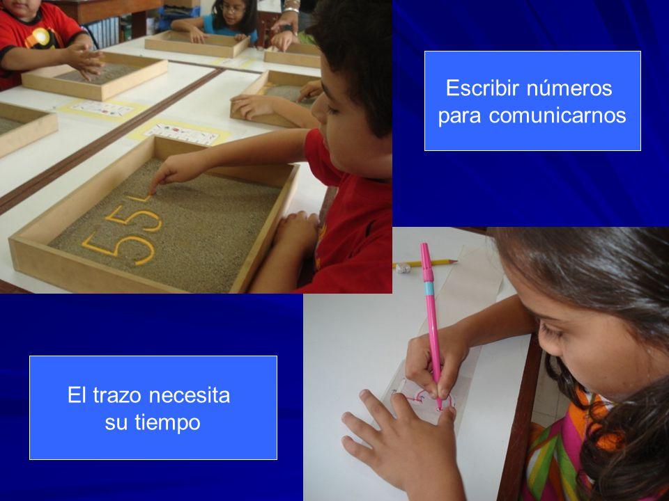 El trazo necesita su tiempo Escribir números para comunicarnos