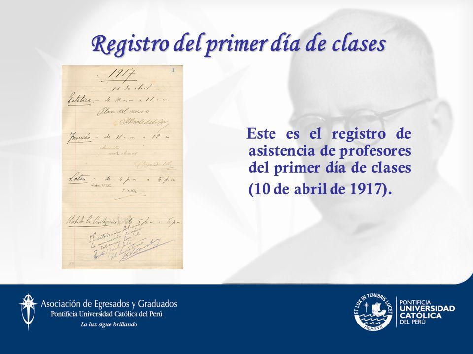 Registro del primer día de clases Este es el registro de asistencia de profesores del primer día de clases (10 de abril de 1917).