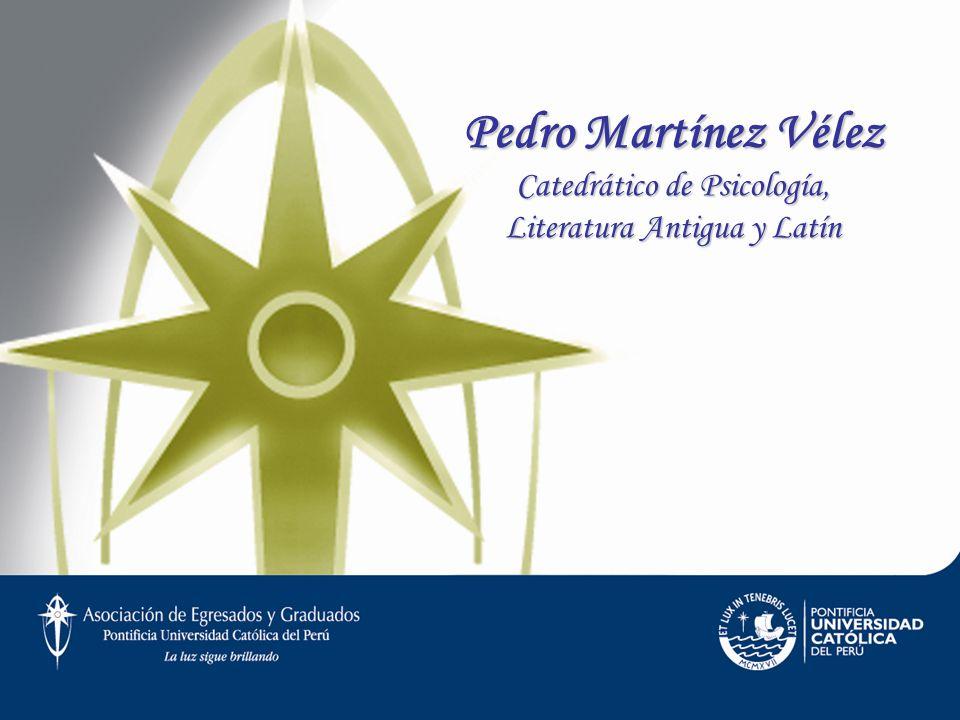 Pedro Martínez Vélez Catedrático de Psicología, Literatura Antigua y Latín