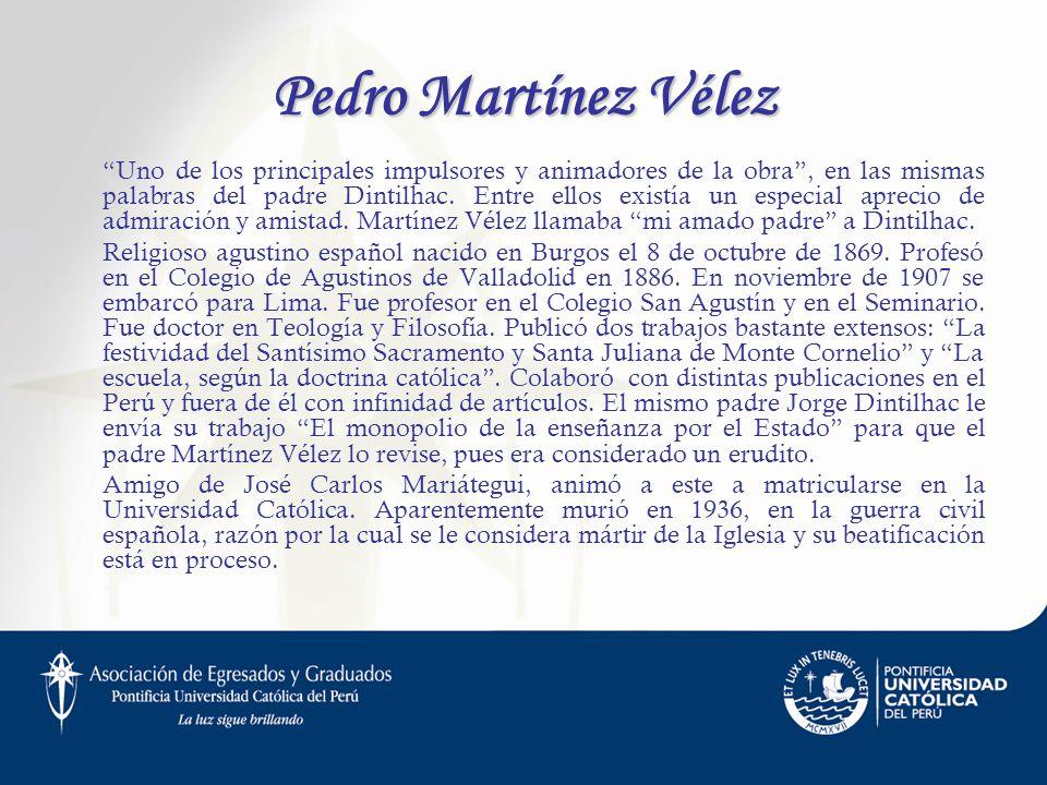 Pedro Martínez Vélez Uno de los principales impulsores y animadores de la obra, en las mismas palabras del padre Dintilhac. Entre ellos existía un esp