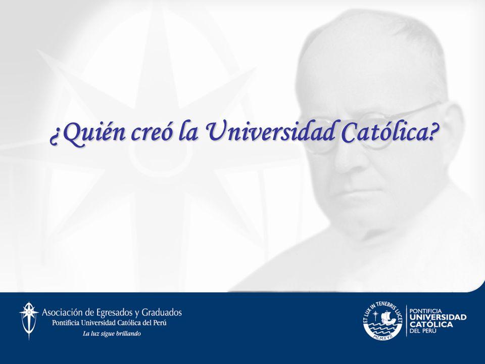 ¿Quién creó la Universidad Católica?