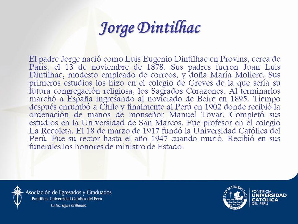 Jorge Dintilhac El padre Jorge nació como Luis Eugenio Dintilhac en Provins, cerca de París, el 13 de noviembre de 1878. Sus padres fueron Juan Luis D