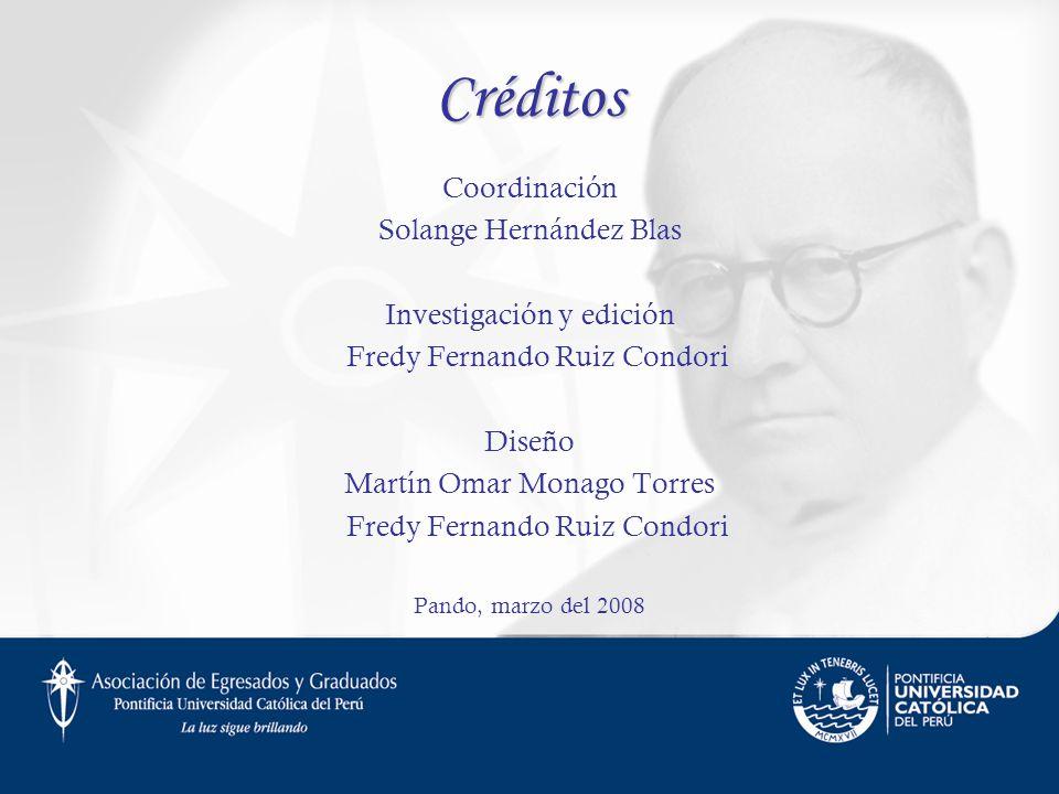 Créditos Coordinación Solange Hernández Blas Investigación y edición Fredy Fernando Ruiz Condori Diseño Martín Omar Monago Torres Fredy Fernando Ruiz