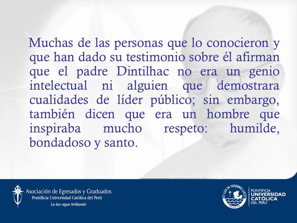 Muchas de las personas que lo conocieron y que han dado su testimonio sobre él afirman que el padre Dintilhac no era un genio intelectual ni alguien q