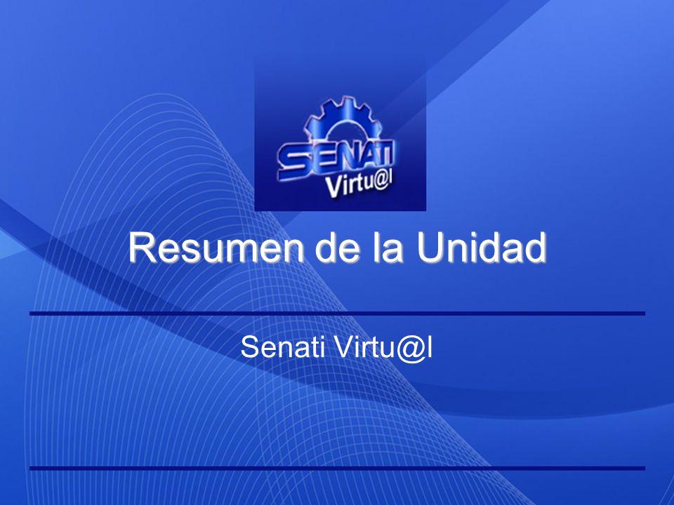 Resumen de la Unidad Senati Virtu@l