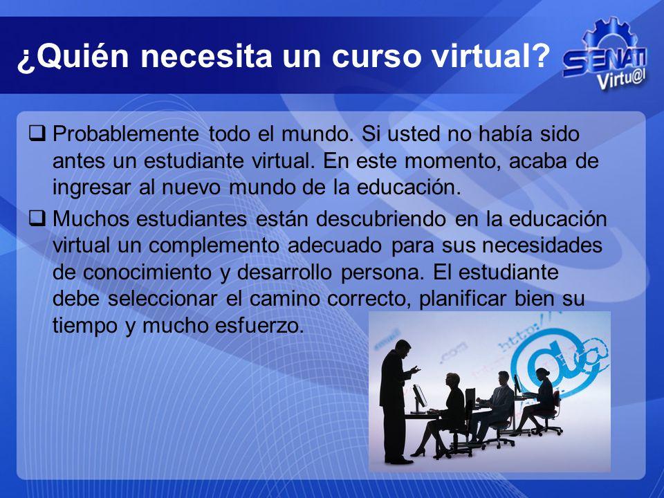 ¿Quién necesita un curso virtual? Probablemente todo el mundo. Si usted no había sido antes un estudiante virtual. En este momento, acaba de ingresar