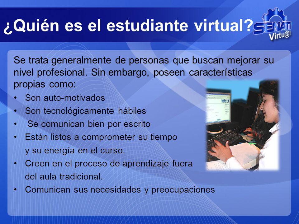 ¿Quién es el estudiante virtual? Se trata generalmente de personas que buscan mejorar su nivel profesional. Sin embargo, poseen características propia