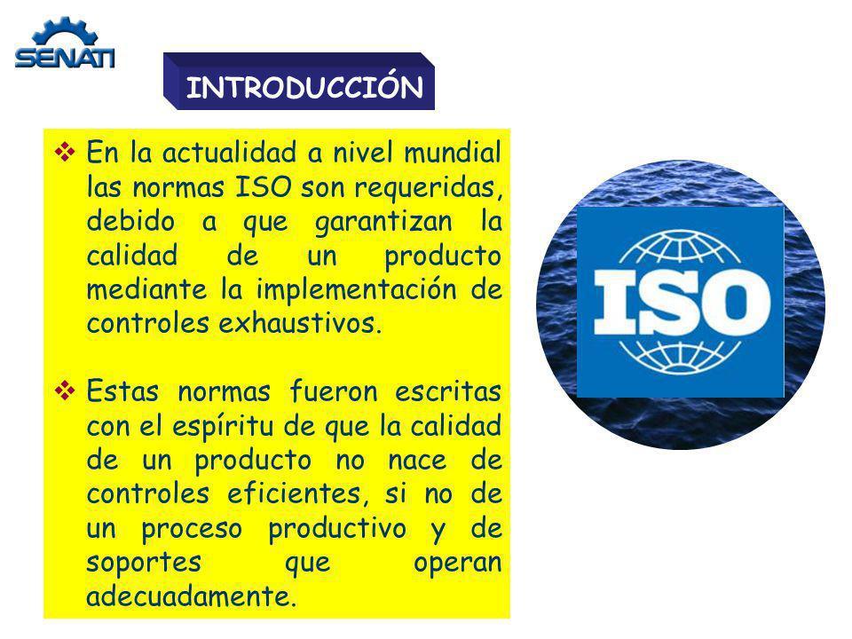 En la actualidad a nivel mundial las normas ISO son requeridas, debido a que garantizan la calidad de un producto mediante la implementación de contro