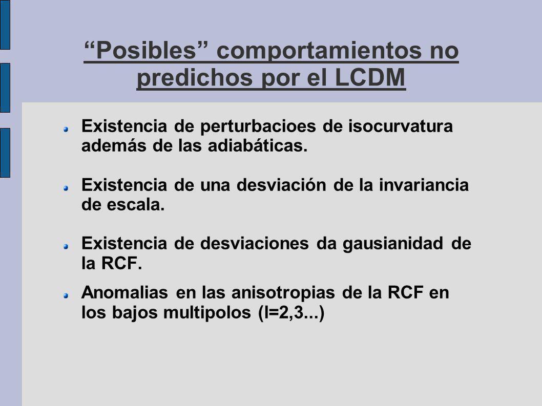 Posibles comportamientos no predichos por el LCDM Existencia de perturbacioes de isocurvatura además de las adiabáticas.