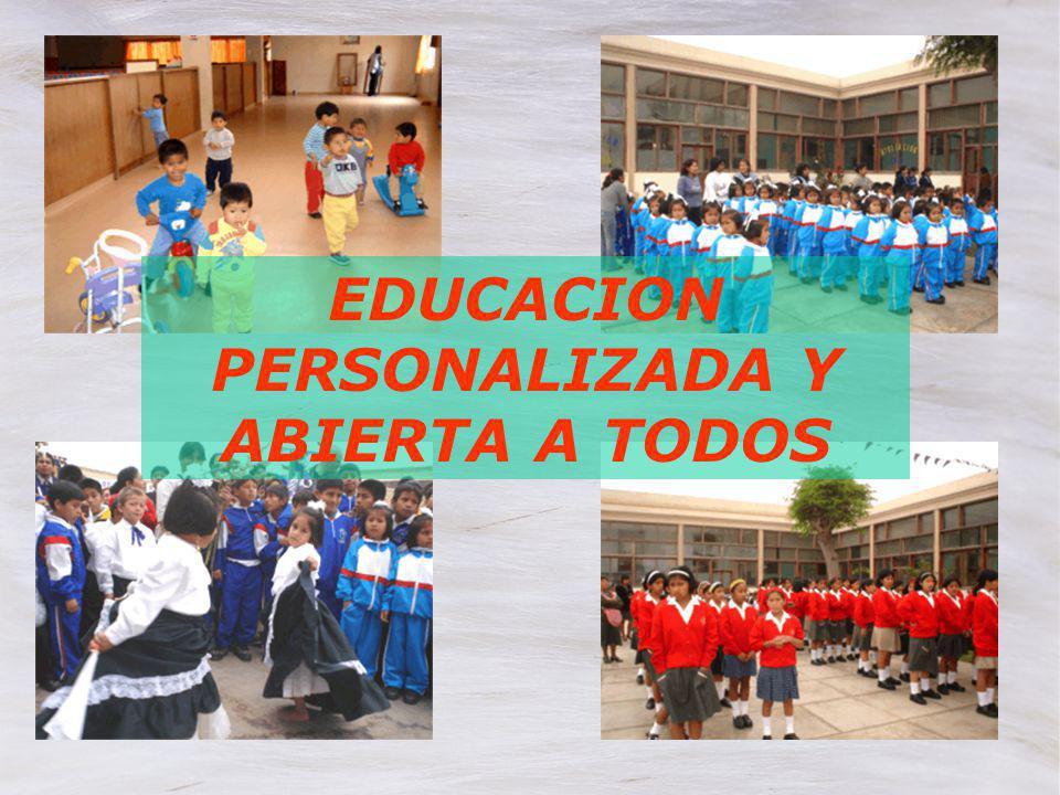 EDUCACION PERSONALIZADA Y ABIERTA A TODOS