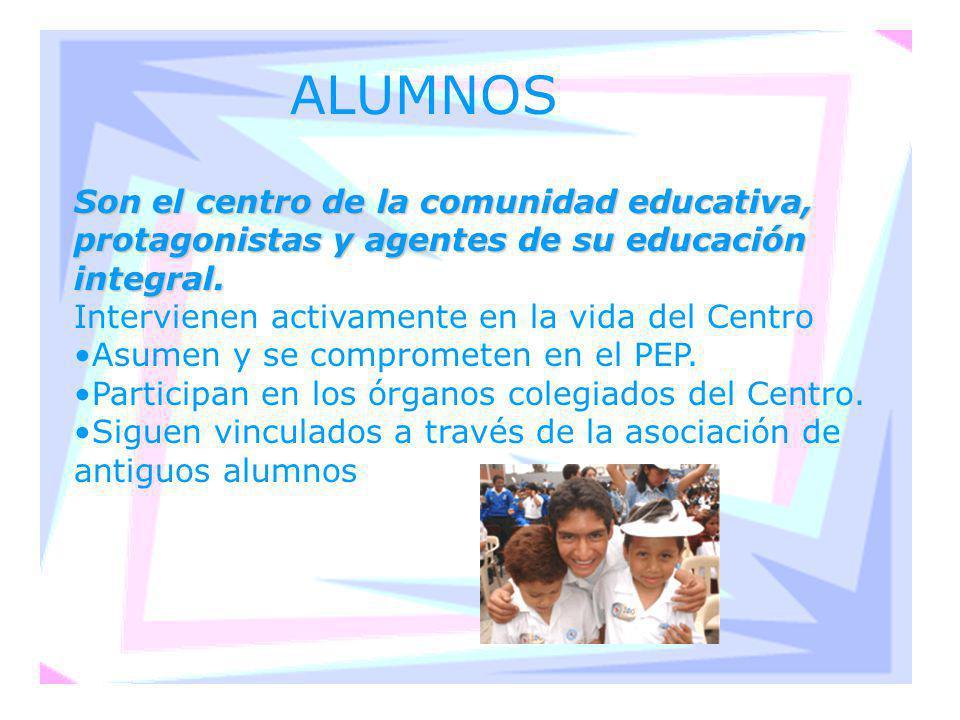 ALUMNOS Son el centro de la comunidad educativa, protagonistas y agentes de su educación integral. Intervienen activamente en la vida del Centro Asume