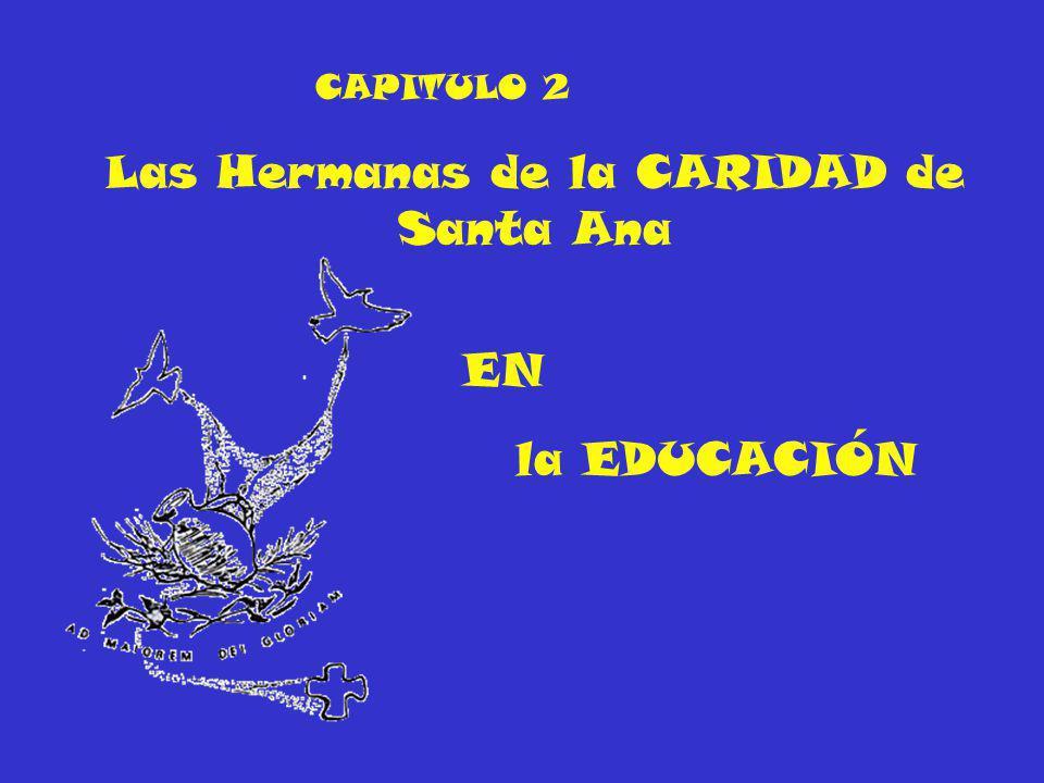 Las Hermanas de la CARIDAD de Santa Ana la EDUCACIÓN EN CAPITULO 2