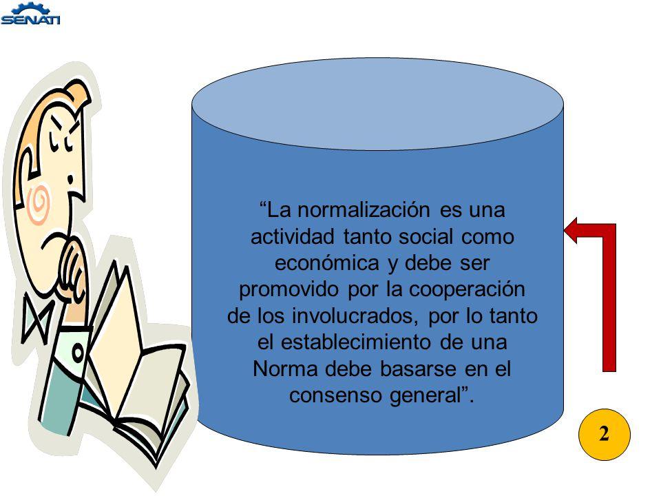 1 La normalización es esencialmente un acto de simplificación como resultado del esfuerzo consciente de la sociedad. Esto, llamado a una reducción en