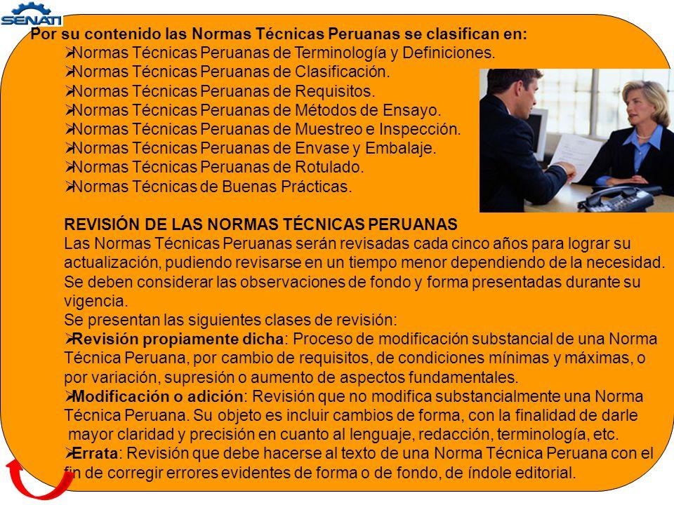 CONCEPTO La aprobación de las Normas Técnicas Peruanas es de competencia exclusiva del INDECOPI, a través de la Comisión de Normalización y Fiscalizac