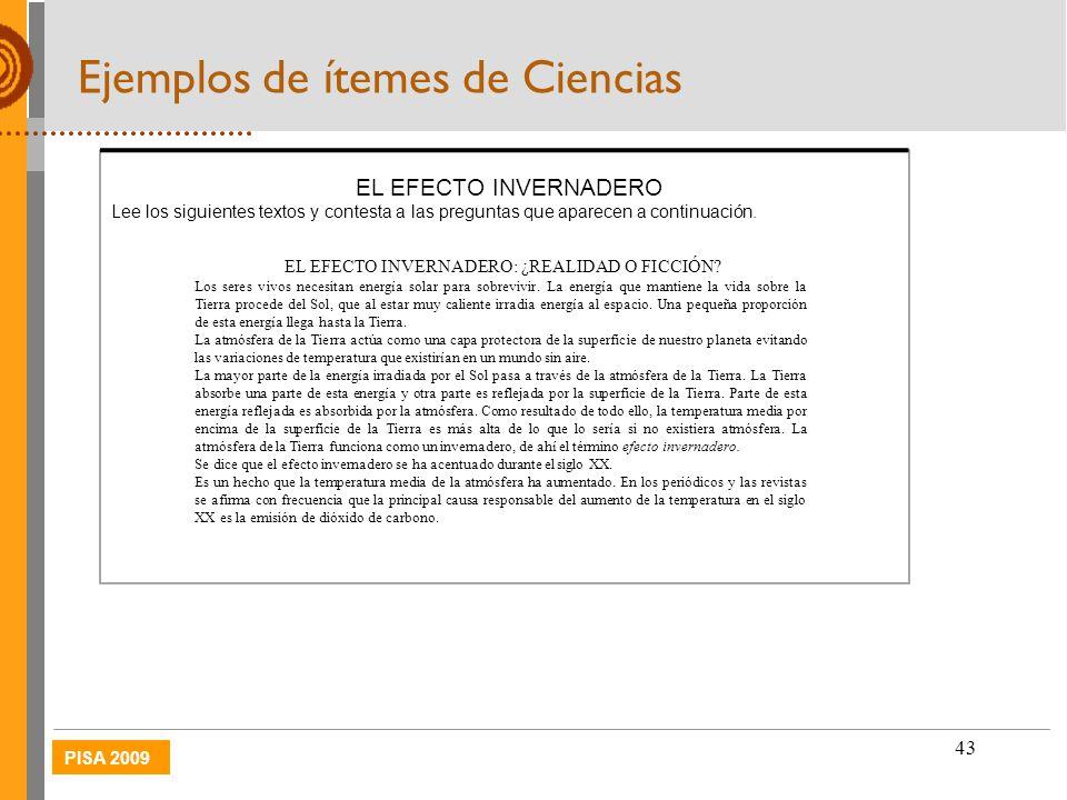 PISA 2009 43 Ejemplos de ítemes de Ciencias EL EFECTO INVERNADERO Lee los siguientes textos y contesta a las preguntas que aparecen a continuación. EL