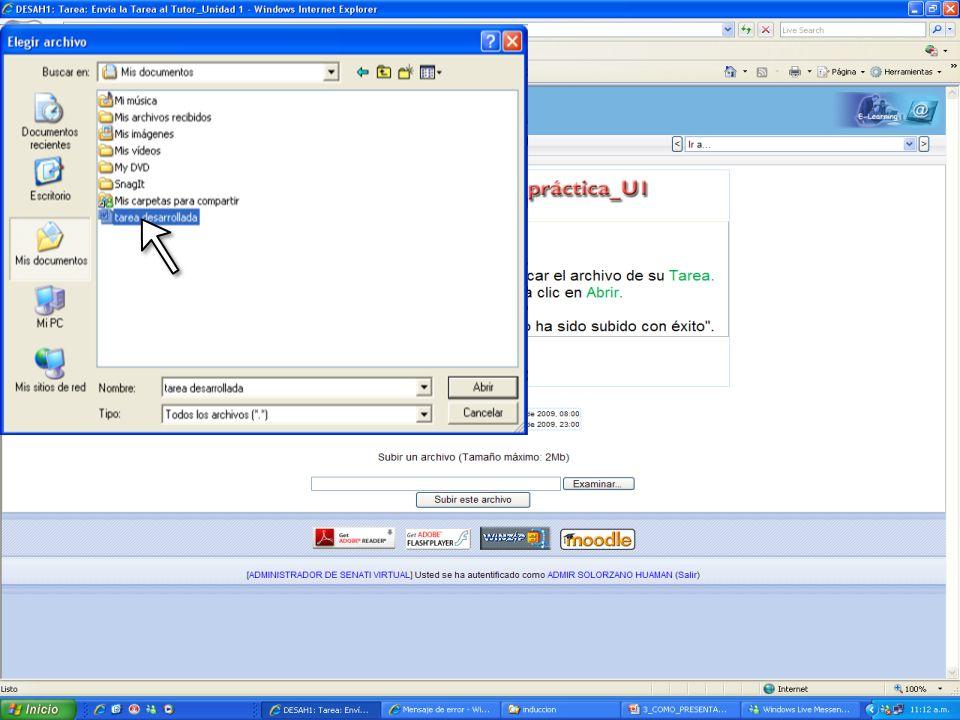 En la Ventana Busque el Archivo que desea ENVIAR al TUTOR Luego haga clic en ABRIR En la Ventana Busque el Archivo que desea ENVIAR al TUTOR Luego haga clic en ABRIR