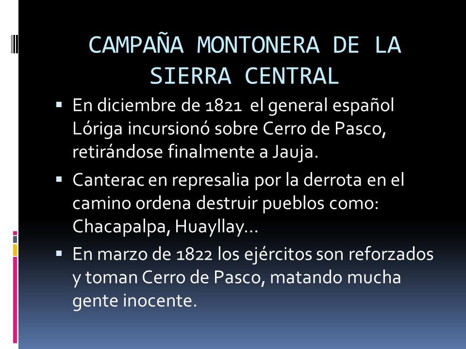 CAMPAÑA MONTONERA AYACUCHANA El 10 de octubre de 1821,choque feroz en la ciudad de Huamanga, logrango vencer milagrosamente la guerrilla.