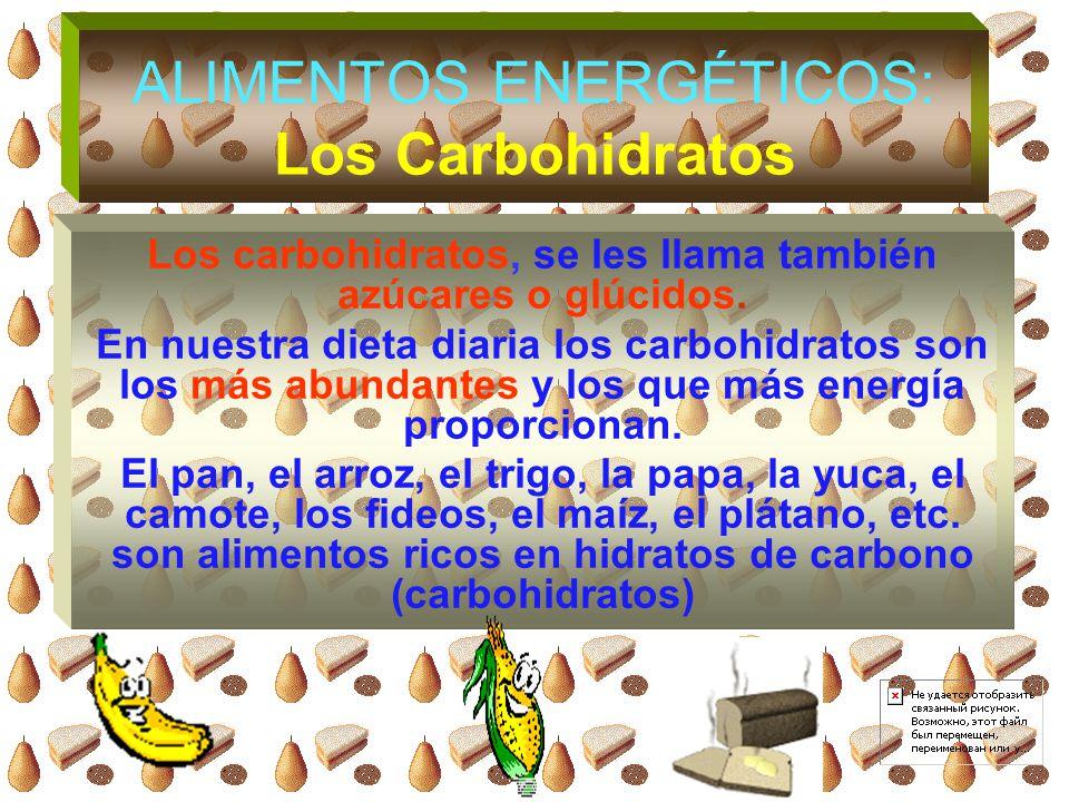 ALIMENTOS ENERGÉTICOS: Los Carbohidratos y Lípidos Los carbohidratos y lípidos son alimentos fundamentales en nuestra alimentación. Son conocidos tamb