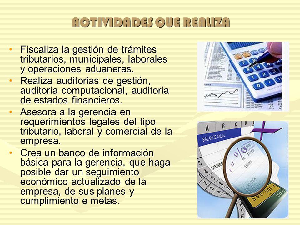 CAMPO LABORAL El Contador Público estará capacitado para desempeñarse en empresas comerciales, industriales y se servicios, sean públicas o privadas.