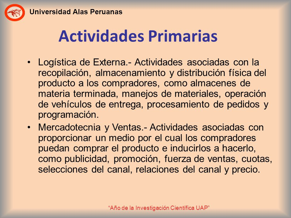 Universidad Alas Peruanas Año de la Investigación Científica UAP Logística de Externa.- Actividades asociadas con la recopilación, almacenamiento y di
