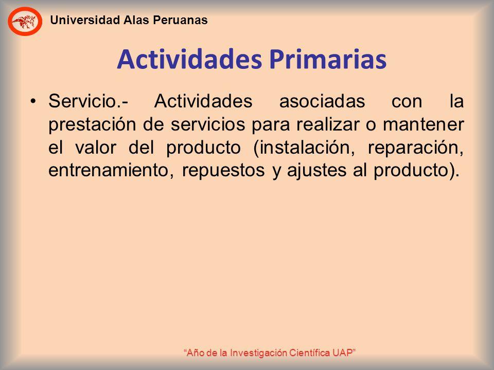 Universidad Alas Peruanas Año de la Investigación Científica UAP Servicio.- Actividades asociadas con la prestación de servicios para realizar o mante