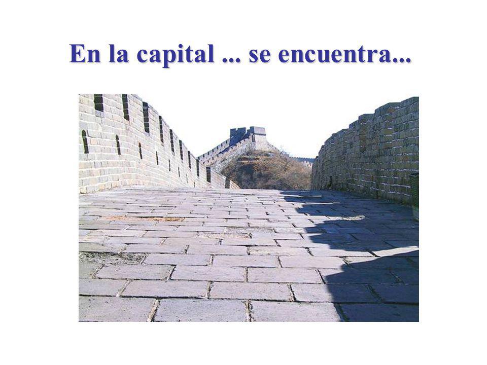 En la capital... se encuentra...