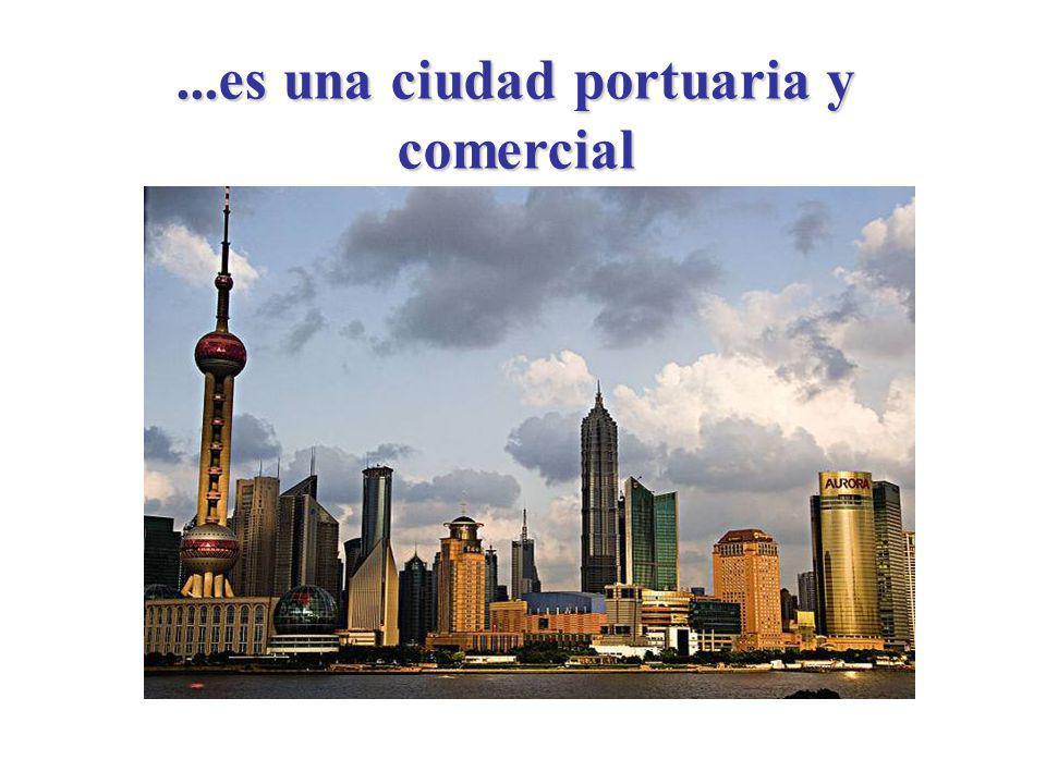 ...es una ciudad portuaria y comercial