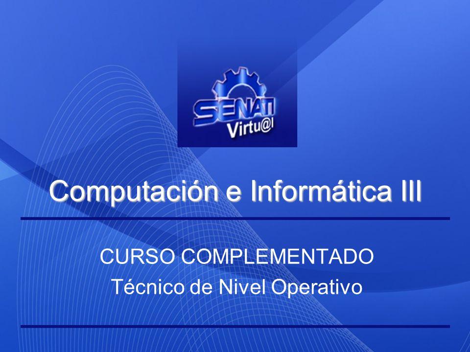 Computación e Informática III CURSO COMPLEMENTADO Técnico de Nivel Operativo