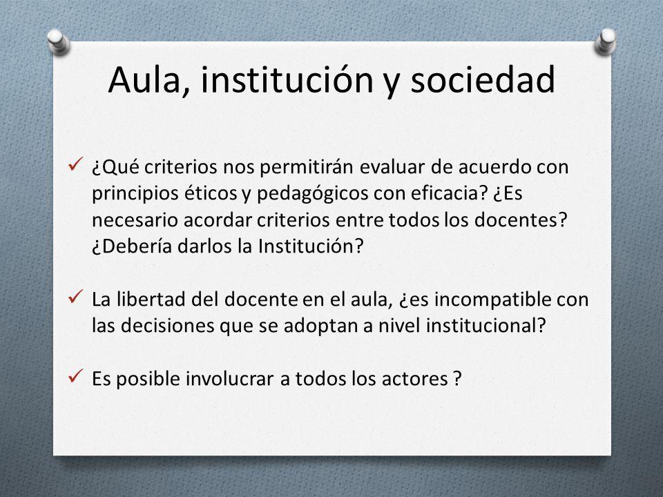 ¿Qué criterios nos permitirán evaluar de acuerdo con principios éticos y pedagógicos con eficacia? ¿Es necesario acordar criterios entre todos los doc