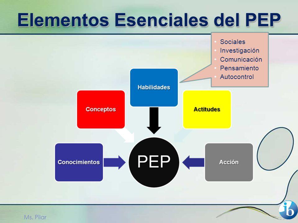 Sociales Investigación Comunicación Pensamiento Autocontrol Ms. Pilar Elementos Esenciales del PEP