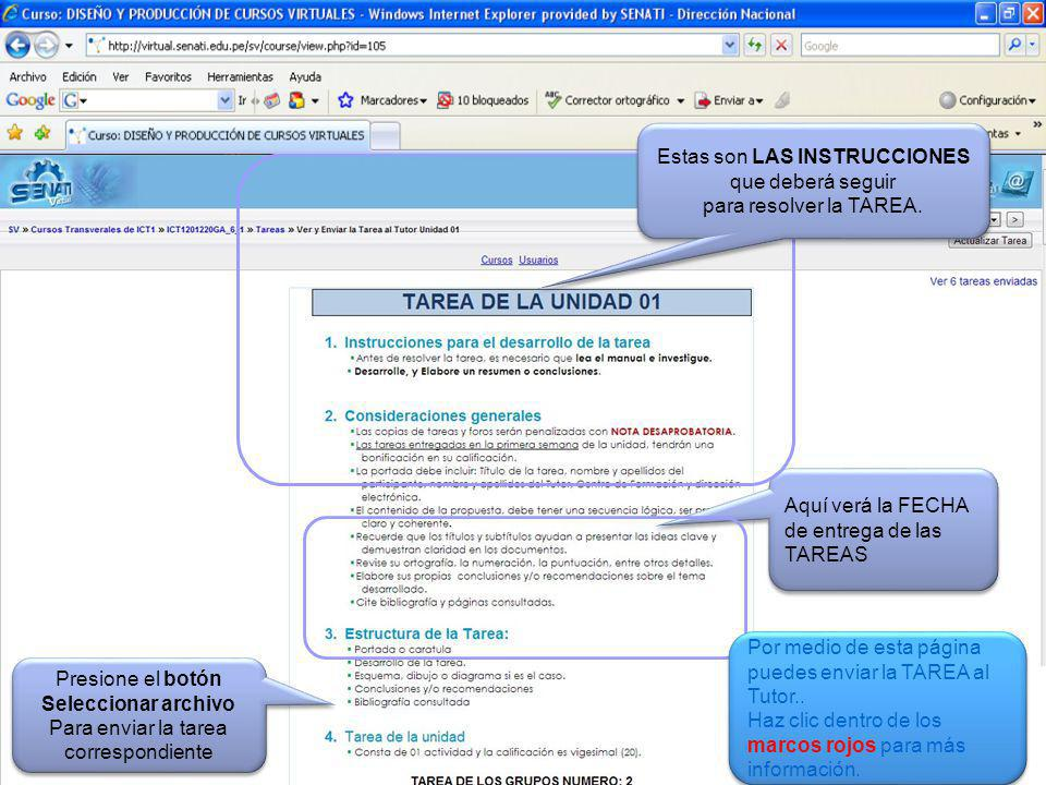 Aquí verá la FECHA de entrega de las TAREAS Presione el botón Seleccionar archivo Para enviar la tarea correspondiente Presione el botón Seleccionar archivo Para enviar la tarea correspondiente Por medio de esta página puedes enviar la TAREA al Tutor..