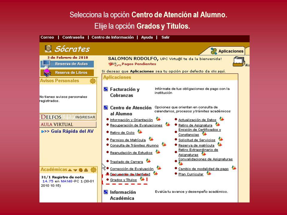 Selecciona la opción Centro de Atención al Alumno. Elije la opción Grados y Títulos.
