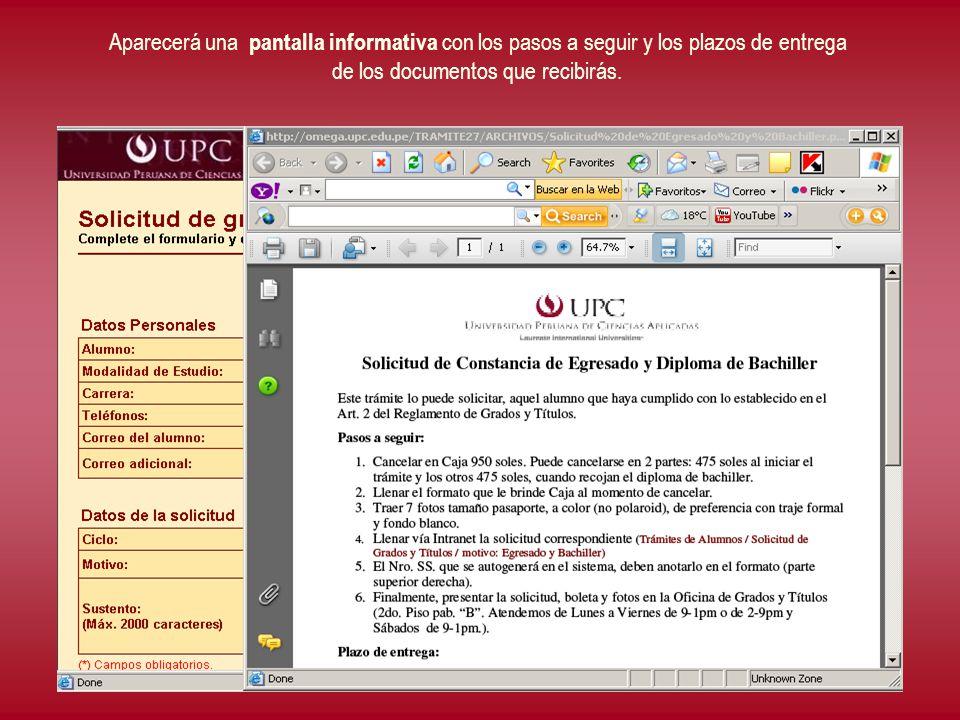 Aparecerá una pantalla informativa c on los pasos a seguir y los plazos de entrega de los documentos que recibirás.