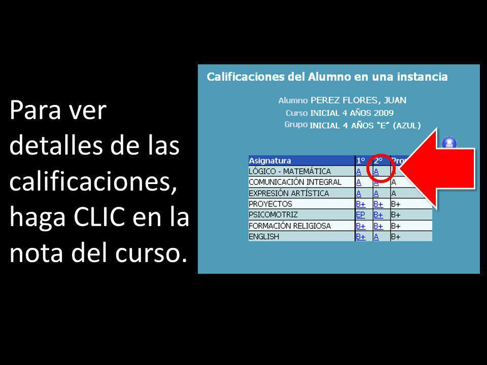 Para ver detalles de las calificaciones, haga CLIC en la nota del curso.