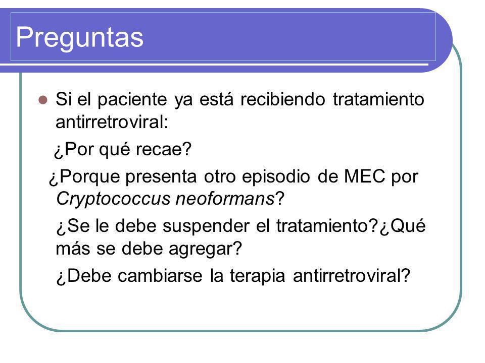 Preguntas Si el paciente ya está recibiendo tratamiento antirretroviral: ¿Por qué recae.