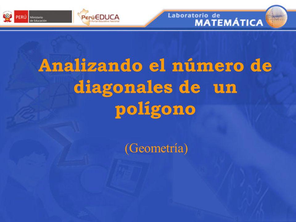 ¿Cuántas diagonales tiene el polígono? ¿Cuántas diagonales puedo trazar desde uno de los vértices del polígono?