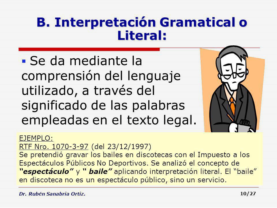 Dr. Rubén Sanabria Ortiz. 10/27 Se da mediante la comprensión del lenguaje utilizado, a través del significado de las palabras empleadas en el texto l