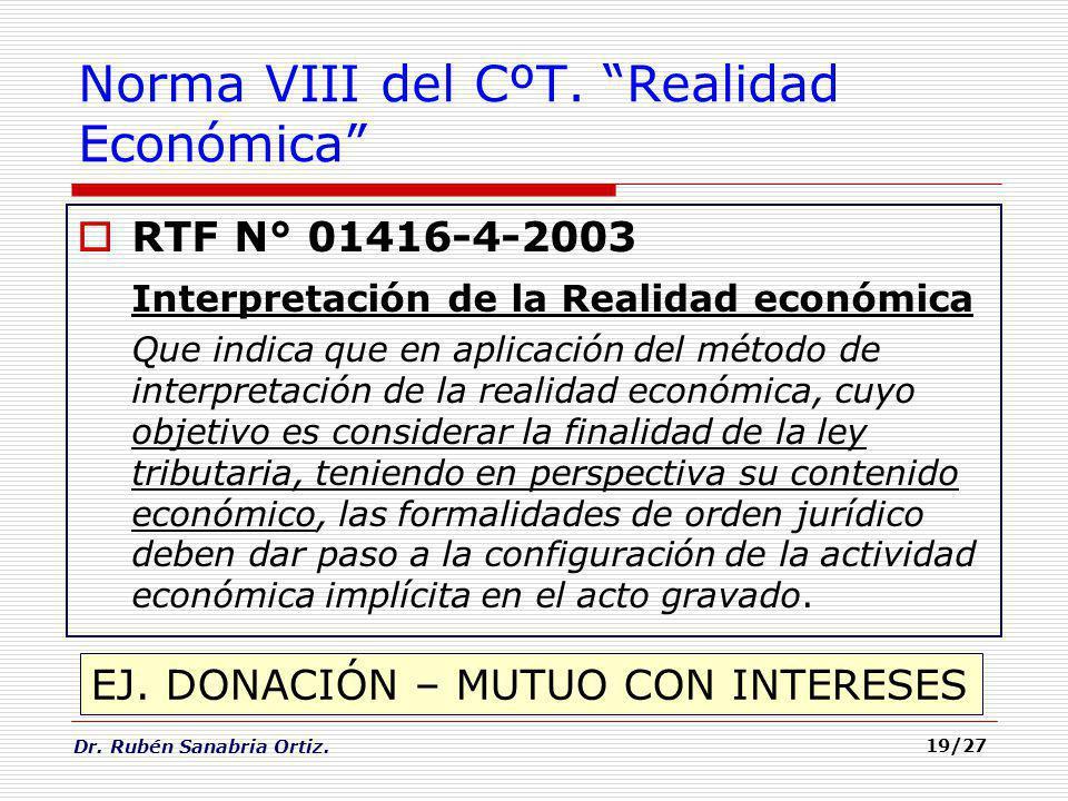 Dr. Rubén Sanabria Ortiz. RTF N° 01416-4-2003 Interpretación de la Realidad económica Que indica que en aplicación del método de interpretación de la