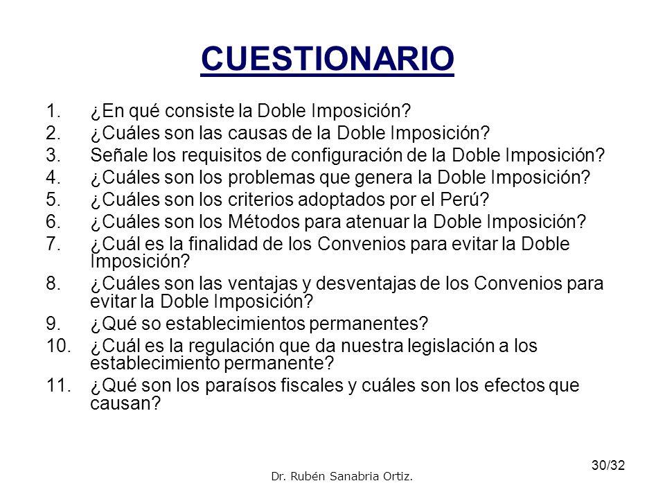 30/32 CUESTIONARIO 1.¿En qué consiste la Doble Imposición? 2.¿Cuáles son las causas de la Doble Imposición? 3.Señale los requisitos de configuración d