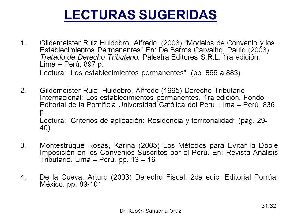 31/32 LECTURAS SUGERIDAS 1.Gildemeister Ruiz Huidobro, Alfredo. (2003) Modelos de Convenio y los Establecimientos Permanentes En: De Barros Carvalho,