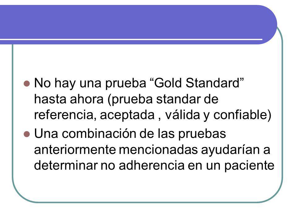No hay una prueba Gold Standard hasta ahora (prueba standar de referencia, aceptada, válida y confiable) Una combinación de las pruebas anteriormente