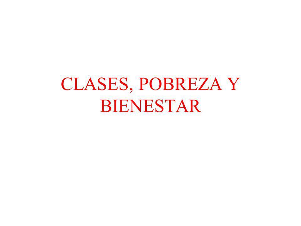 CLASES, POBREZA Y BIENESTAR