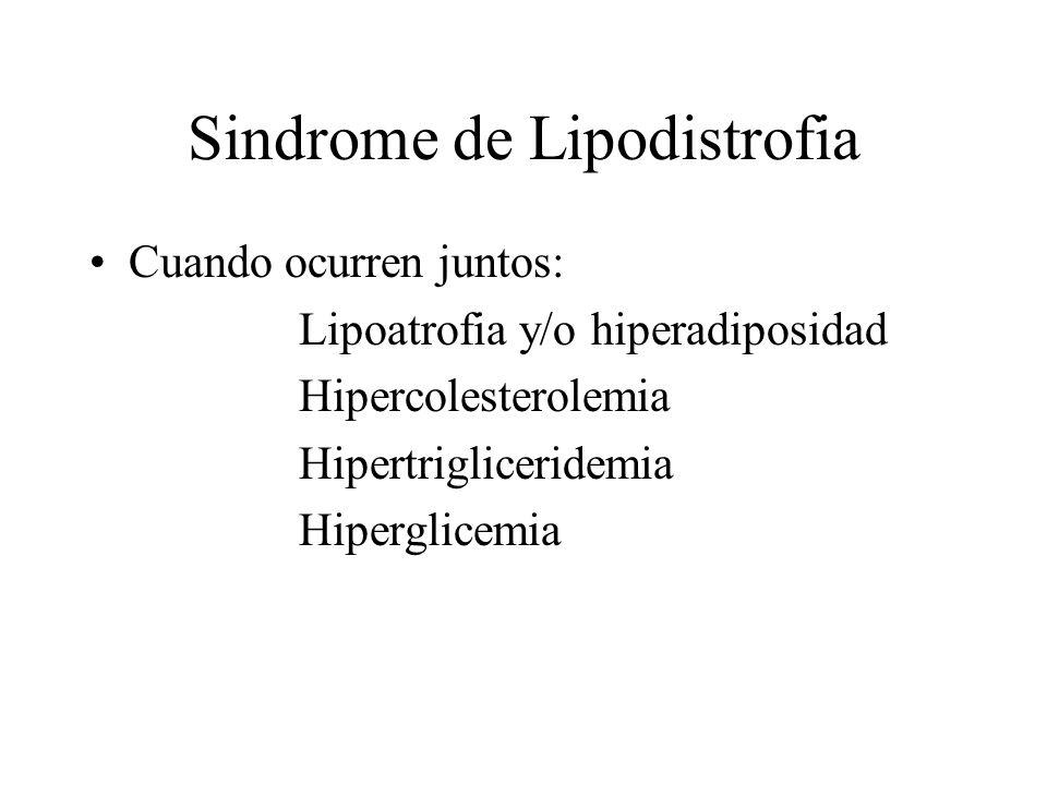 Sindrome de Lipodistrofia Cuando ocurren juntos: Lipoatrofia y/o hiperadiposidad Hipercolesterolemia Hipertrigliceridemia Hiperglicemia