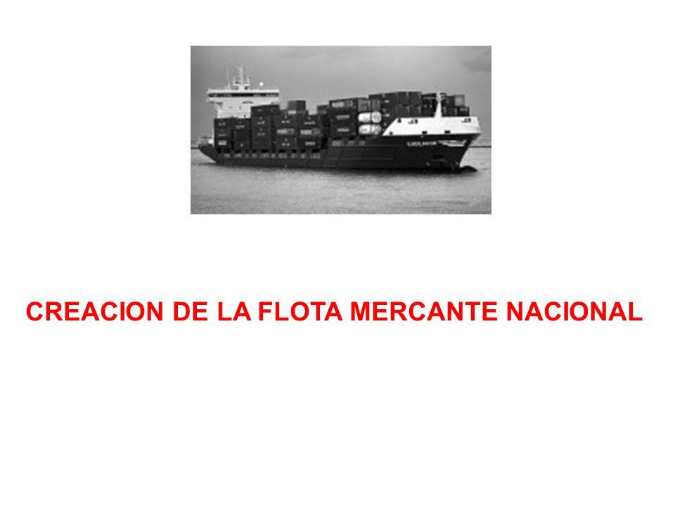CREACION DE LA FLOTA MERCANTE NACIONAL
