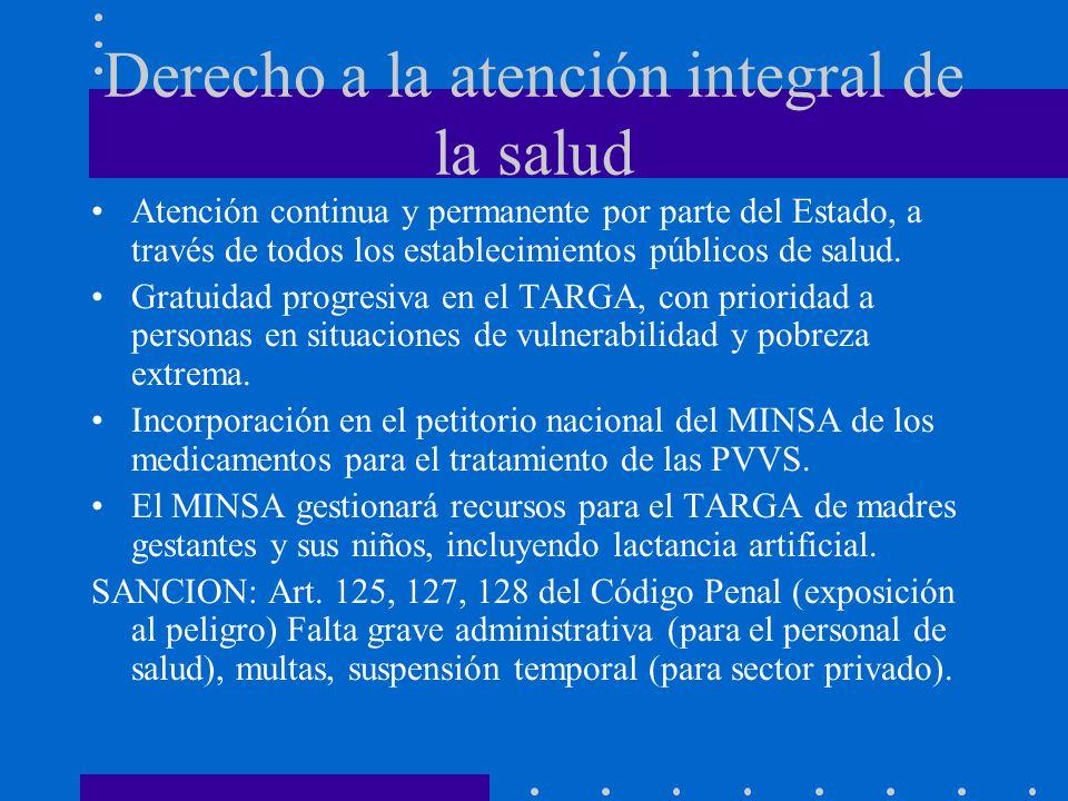 Derecho a la atención integral de la salud Atención continua y permanente por parte del Estado, a través de todos los establecimientos públicos de sal