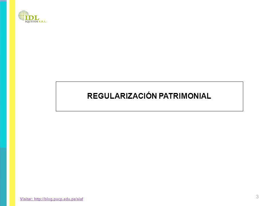 Visitar: http://blog.pucp.edu.pe/siaf REGULARIZACIÓN PATRIMONIAL 3