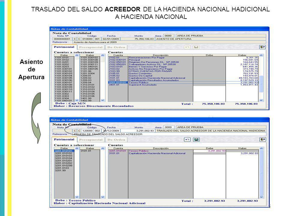 TRASLADO DEL SALDO ACREEDOR DE LA HACIENDA NACIONAL HADICIONAL A HACIENDA NACIONAL Asiento de Apertura 5